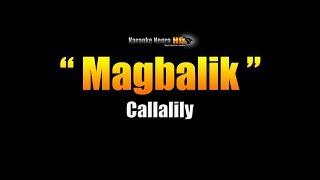 MAGBALIK - Calallily (Karaoke)