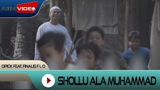 Video Opick feat. Finalis F L O - Shollu Ala Muhammad | Official Video download MP3, 3GP, MP4, WEBM, AVI, FLV Agustus 2017