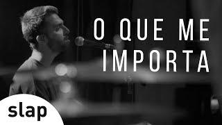 Silva - O Que Me Importa (Oficial)