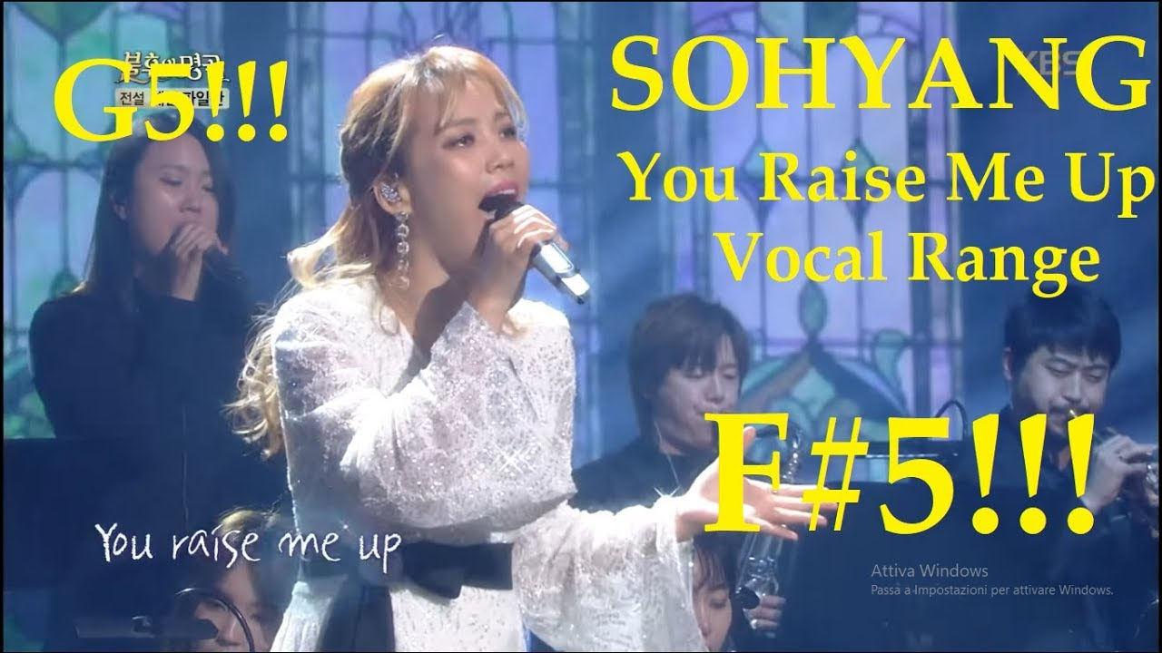 Sohyang 소향 - You Raise Me Up Immortal Songs Vocal Range (F#3-G5-B5)!