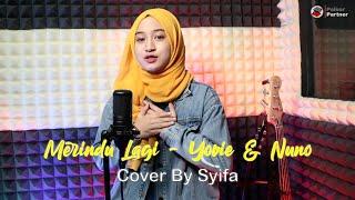 MERINDU LAGI - YOVIE & NUNO | COVER BY SYIFA AZIZAH
