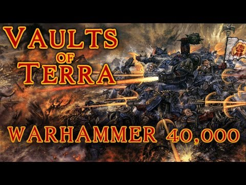 Vaults of Terra - (Introduction) Warhammer 40,000
