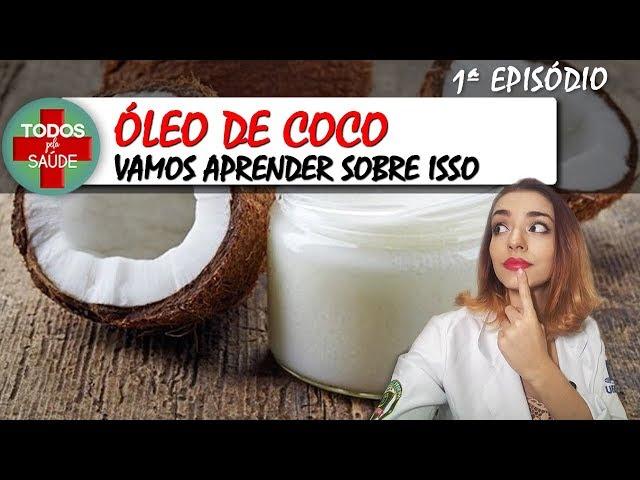 ÓLEO DE COCO: Vamos aprender sobre isso!! 1º Episódio