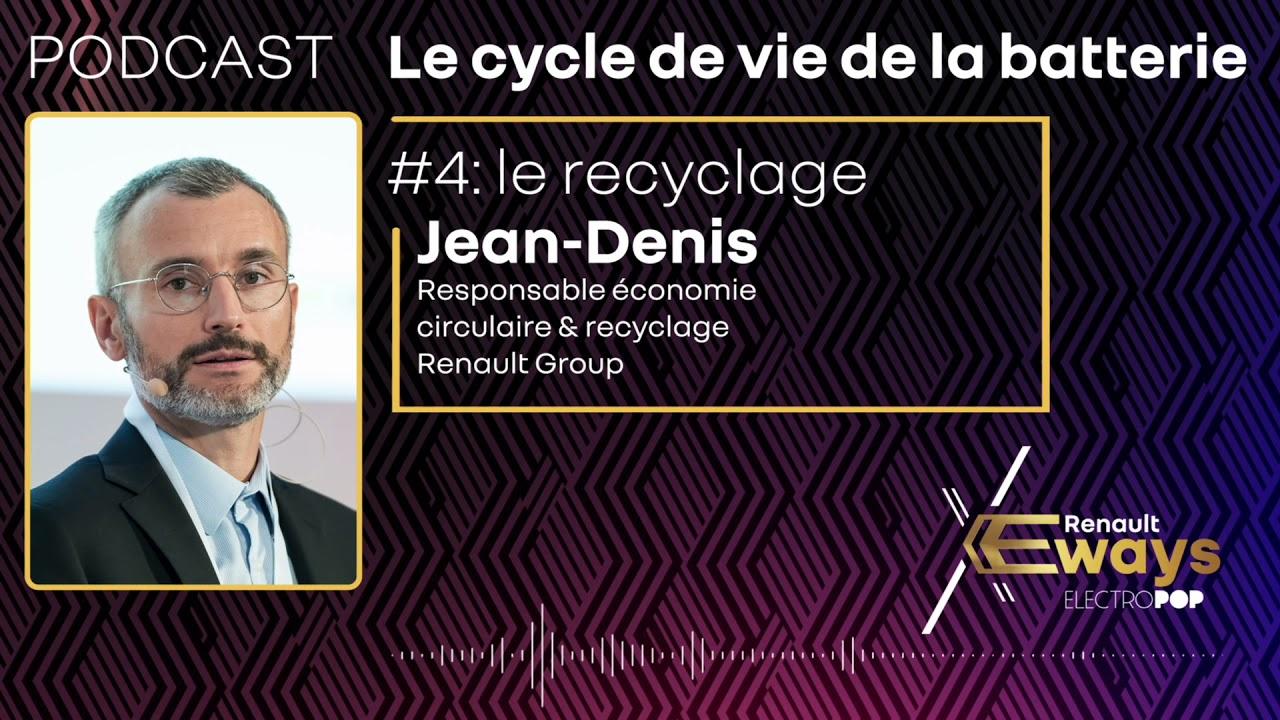 Podcast : Jean-Denis Curt et le recyclage de la batterie – Episode 4