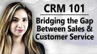 CRM 101: Bridging the Gap Between Sales and Customer Service
