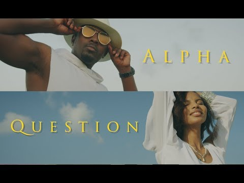 Alpha - #Question (Official Music Video)