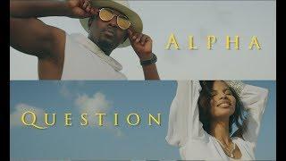 Alpha - #Question (Official Music Video)