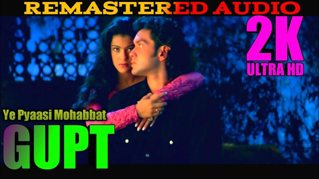 Ye Pyaasi Mohabbat|2K_HD_60FPS|GUPT|REMASTER AUDIO