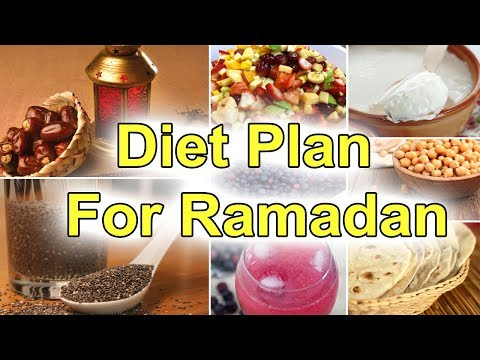 Diet Plan For Ramadan 2018 - Best Diet For Ramadan