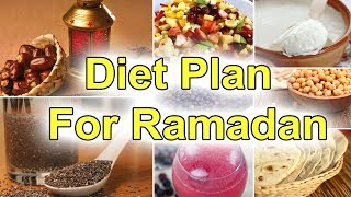 Diet Plan For Ramadan 2018 - Best Diet For Ramadan
