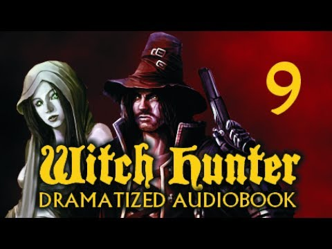Witch Hunter - Dramatized Audiobook Chapter 9
