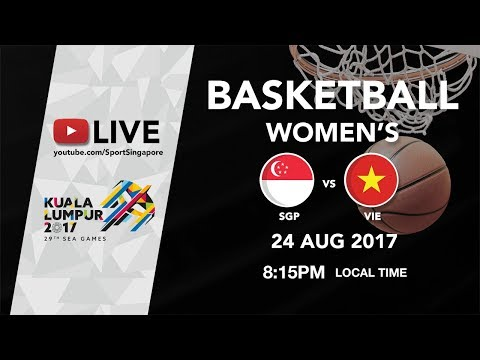 Basketball 🏀 Women's Singapore 🇸🇬 vs 🇻🇳Vietnam | 29th SEA Games 2017