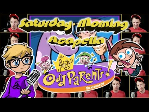 The Fairly OddParents - Saturday Morning Acapella