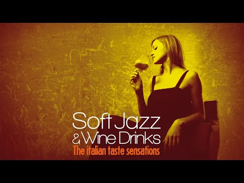 Top Acid Jazz, Lounge and Bossa - Soft Jazz and Wine Drinks (The Italian Taste Sensation)