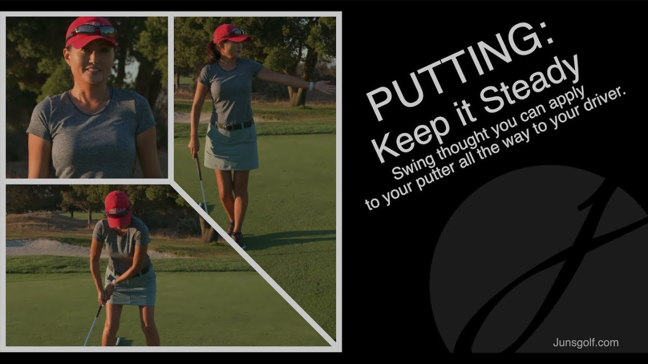 PUTTING: Keep it Steady - Swing thought you can apply to your putter all the way to your driver.