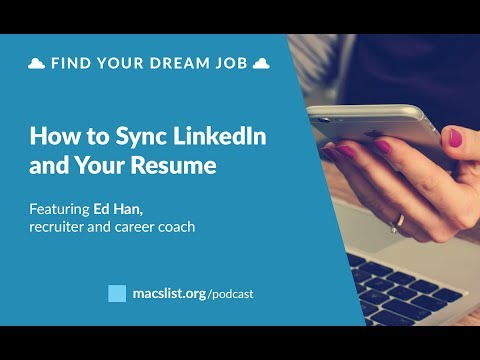 Ep. 088: How to Sync LinkedIn and Your Resume, with Ed Han