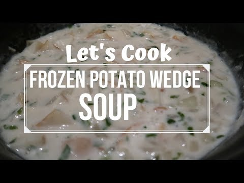 Let's Cook | POTATO SOUP With Frozen Potato Wedges