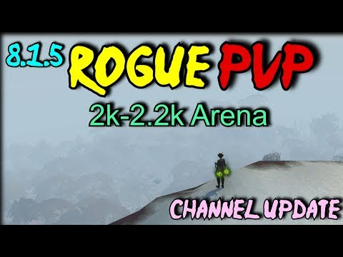8.1.5 Rogue PvP - 2v2 + Channel Update! (2k-2.2kmmr)