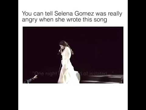 You can tell Selena Gomez was angry when she wrote this song.