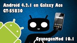 Instalar Android 4.2.1 en Galaxy Ace mediante Cyanogenmod 10.1 [ESP][How-to]