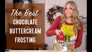 How to Make THE BEST CHOCOLATE BUTTERCREAM {Recipe Video}