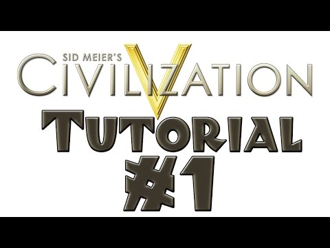 Civilization 5 Tutorial - #1