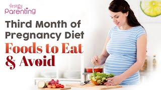 Third Month of Pregnancy Diet – Foods to Eat and Avoid