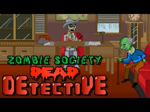 THIS IS A GRAVE SITUATION! | Zombie Society - Dead Detective - Part 1