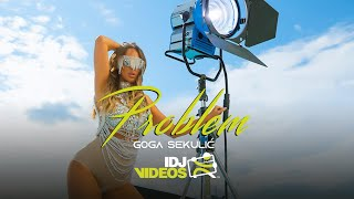 GOGA SEKULIC - PROBLEM (OFFICIAL VIDEO)