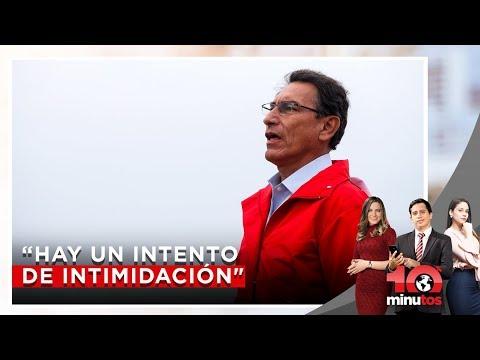 """Vizcarra sobre audio: """"Hay un intento de intimidación"""" - 10 minutos Edición Matinal"""