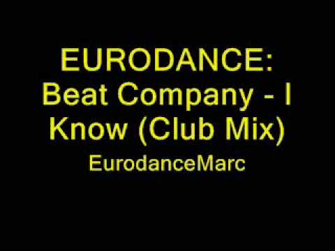 EURODANCE: Beat Company - I Know (Club Mix)