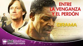 Entre La Venganza Y El Perdón - Película Completa Doblada - Película de Drama   Netmovies