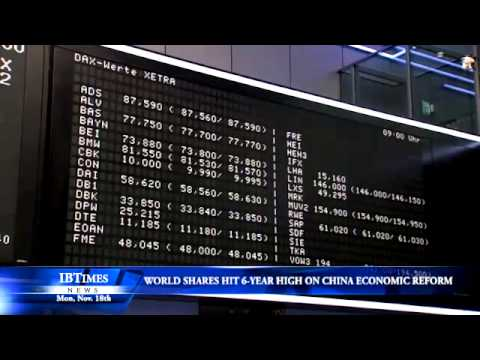 World Shares Hit 6-Year High On China Economic Reform