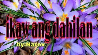 Ikaw ang dahilan (lyrics) [by:Narex]