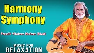 Harmony Symphony | Pandit Vishwa Mohan Bhatt (Album: Music For Relaxation)