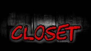 Tagalog Horror Stories: CLOSET