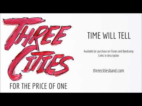 Three Cities - Time Will Tell