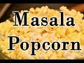 masala popcorn recipe indian style spicy popcorn
