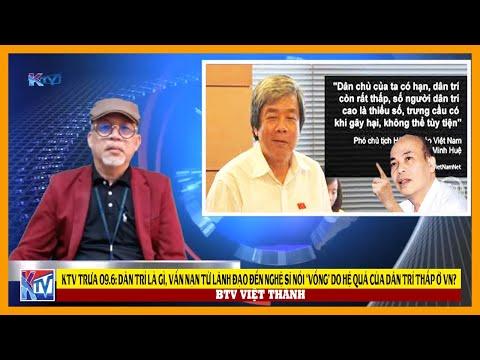 KTV trưa 9.6: Dân trí là gì & chuyện từ lãnh đạo đến Nghệ sĩ nói láo dân vẫn tin hệ quả của dân trí?