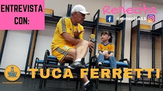 ¿Porqué te dicen Tuca?, ¿porqué te enojas? fueron algunas preguntas de Renecita a Ricardo Ferretti