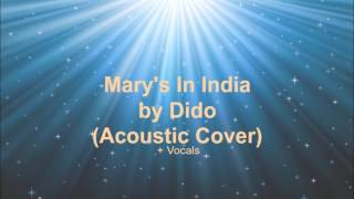 Mary's In India by Dido (Acoustic Cover + Vocals) | Ruby_Guitar