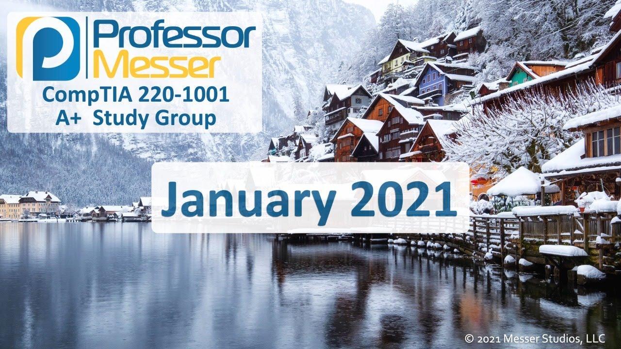 Professor Messer's 220-1001 A+ Study Group - January 2021
