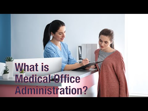 What is Medical Office Administration?