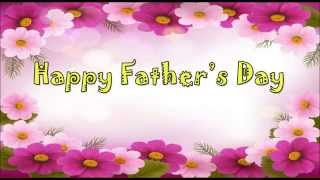 Happy Father's Day best wishes, SMS Message & Whatsapp Video Greetings to Dad