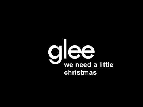 Glee  We Need A Little Christmas
