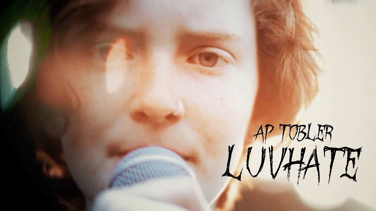 AP Tobler - Luvhate (Official Video)