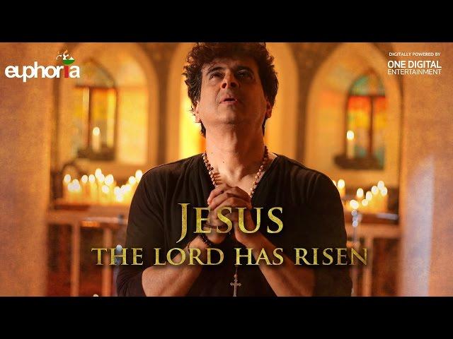 Euphoria - Jesus, The Lord Has Risen | Dr. Palash Sen