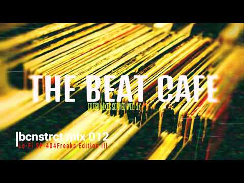 The Beat Cafe | Mix 012 | Lo-Fi Fam Edition III - Experience Lo-Fi !