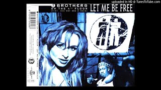 2 Brothers On The 4th Floor Let Me Be Free Extended Version METROPOLISRA