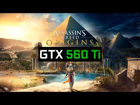Assassin's Creed: Origins - GTX 560 Ti + Ryzen 5 1600 |